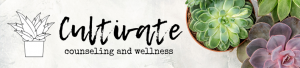 Cultivate Counseling and Wellness LLC